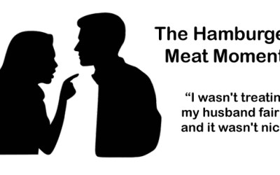 The Hamburger Meat Moment – I Wasn't Treating My Husband Fairly, And It Wasn't Nice