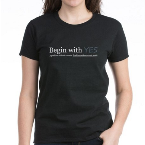 Begin with Yes Women's CafePress Store
